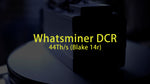 Whatsminer DCR - 44TH Decred miner - 2200w - November batch