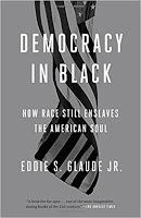 Democracy in Black, A Look into Eddie S. Glaude's Jr.'s Book