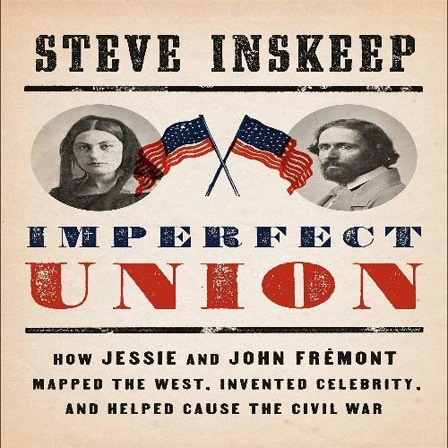 John Frémont Mapped the West, Invented Celebrity, and Helped Cause the Civil War
