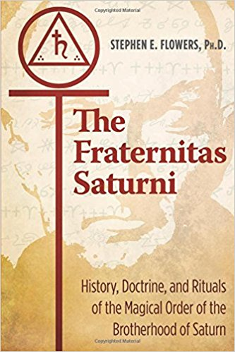 The Fraternitas Saturni: History, Doctrine, and Rituals of the Magical Order of the Brotherh
