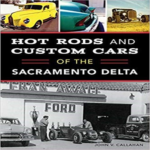 Hot Rods and Custom Cars of the Sacramento Delta