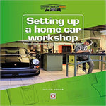 Setting up a Home Car Workshop: The facilities & tools needed for car maintenance, repair, modification
