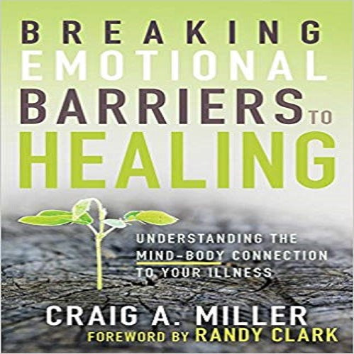 Breaking Emotional Barriers to Healing: Understanding the Mind-body Connection to Your