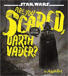 Star Wars Are You Scared, Darth Vader?