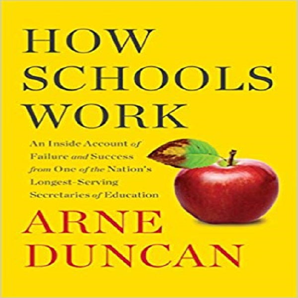 How Schools Work: An Inside Account of Failure and Success from One of the Nation's Lon