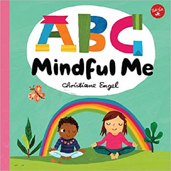 ABC for Me: ABC Mindful Me: ABCs for a happy, healthy mind & body