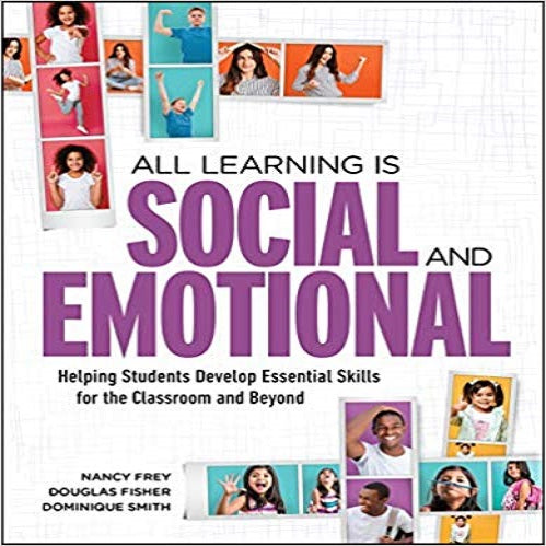 All Learning Is Social and Emotional: Helping Students Develop Essential Skills