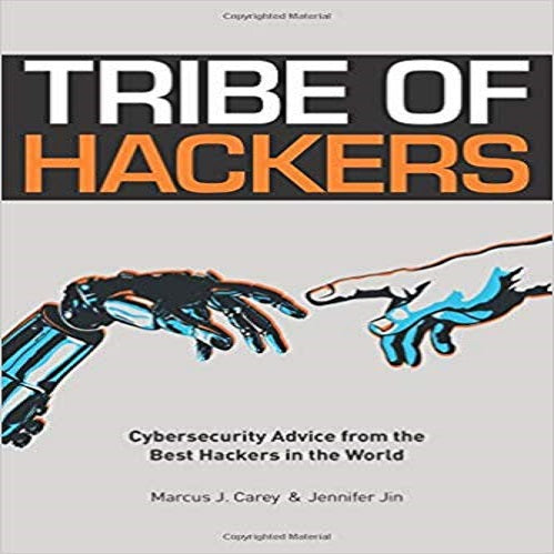tribe of hackers  Tribe of Hackers: Cybersecurity Advice from the Best Hackers in the Wo
