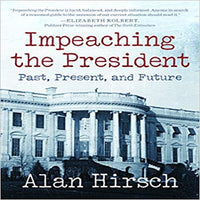 Impeaching the President: Past, Present, and Future