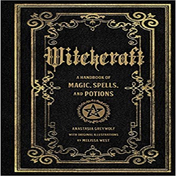 Witchcraft: A Handbook of Magic Spells and Potions