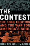 The Contest: The 1968 Election and the War for America's Soul