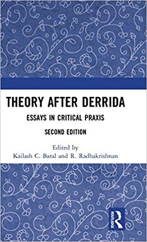 Theory after Derrida: Essays in Critical Praxis 2nd Edition