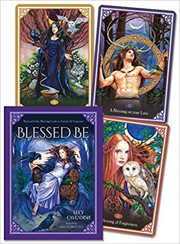 Blessed Be Cards: Mystical Celtic Blessings to Enrich and Empower