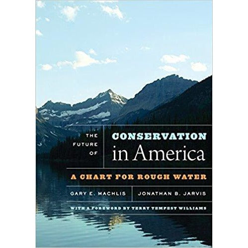 The Future of Conservation in America: A Chart for Rough Water 1st Edition