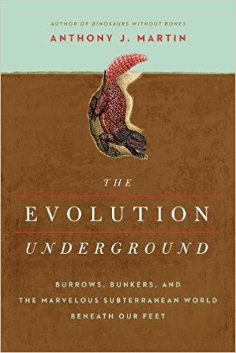 The Evolution Underground: Burrows, Bunkers, and the Marvelous Subterranean World