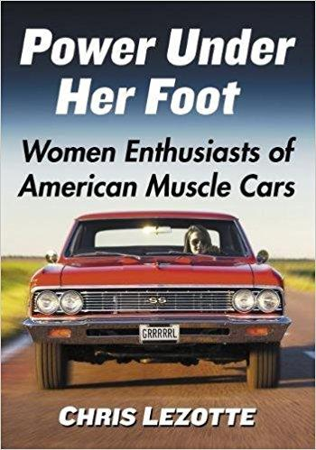 Power Under Her Foot: Women Enthusiasts of American Muscle Cars