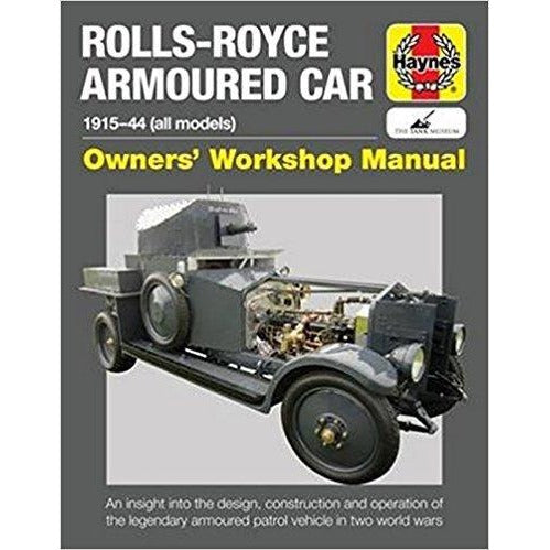 Rolls-Royce Armoured Car: 1915-44 (all models) (Owners' Workshop Manual)