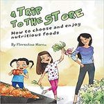 A Trip to the Store: How to Choose and Enjoy Nutritious Foods
