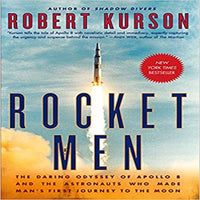 Rocket Men: The Daring Odyssey of Apollo 8 and the Astronauts Who Made Man's First