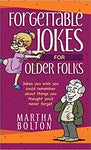 Forgettable Jokes for Older Folks: Jokes You Wish You Could Remember about Things You