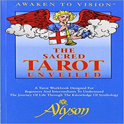 The Sacred Tarot Unveiled