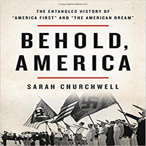 "Behold, America: The Entangled History of ""America First"" and ""the American Dream"""