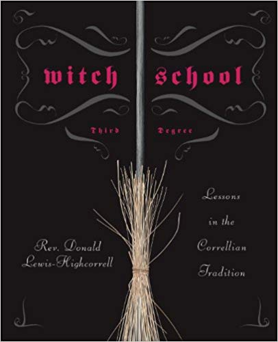 Witch School Third Degree: Lessons in the Correllian Tradition