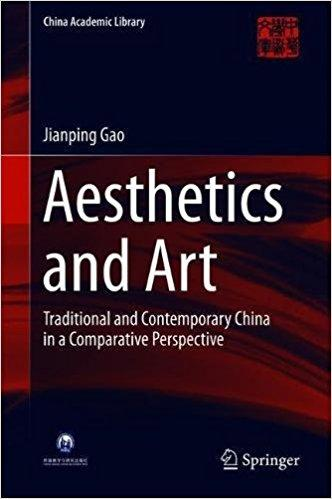 Aesthetics and Art: Traditional and Contemporary China in a Comparative Perspective