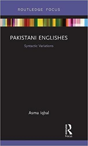Pakistani Englishes: Syntactic Variations 1st Edition