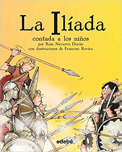 La iliada contada a los niños/The Iliada for Children (Spanish Edition)
