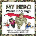 My Hero Wears Dog Tags