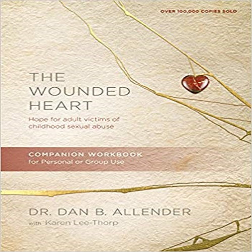 The Wounded Heart Workbook: A Companion Workbook