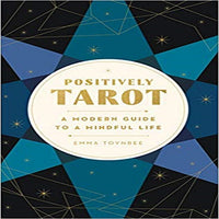 Positively Tarot: A Modern Guide to a Mindful Life