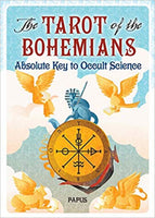 The Tarot of the Bohemians: Absolute Key to Occult Science (Revised Edition)