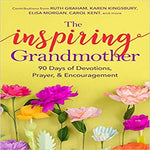 The Inspiring Grandmother: 90 Days of Devotions, Prayer & Encouragement