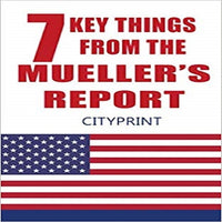 7 Key Things from The Mueller's Report CityPrint