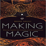 Making Magic: Weaving Together the Everyday and the Extraordinary