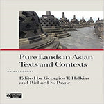 Pure Lands in Asian Texts and Contexts: An Anthology