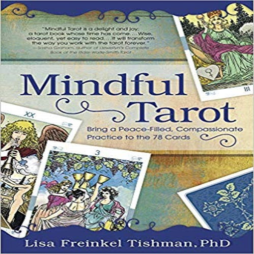 Mindful Tarot: Bring a Peace-Filled, Compassionate Practice to the 78 Cards