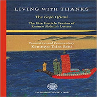 Living With Thanks: The Five Fascicle Version of Rennyo Shonin's Letters