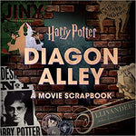 Harry Potter Diagon Alley: A Movie Scrapbook