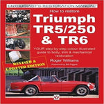 How to Restore Triumph TR5, TR250 & TR6 (Enthusiast's Restoration Manual)