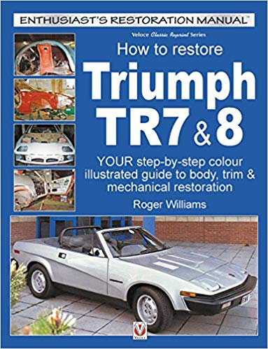 How To Restore Triumph TR7 & 8 (Enthusiast's Restoration Manual)