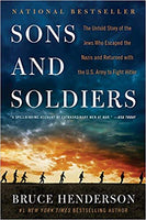 Sons and Soldiers: The Untold Story of the Jews Who Escaped the Nazis and Returned