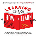 Learning How to Learn: How to Succeed in School Without Spending All Your Time Studyin