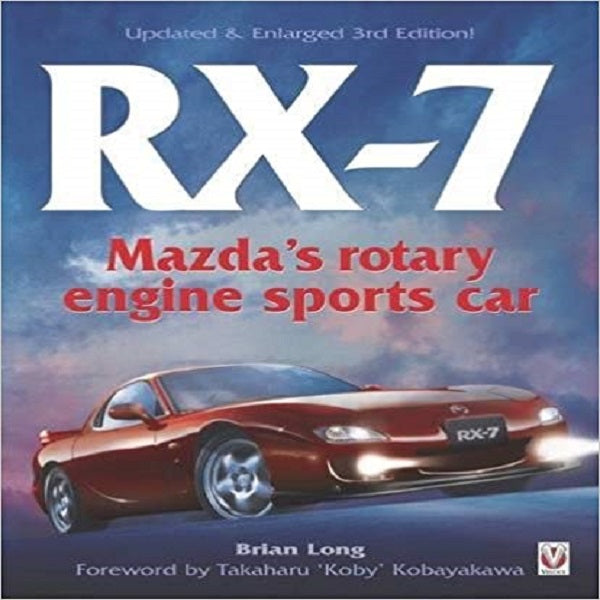 RX-7 Mazda's Rotary Engine Sports Car: Third Edition