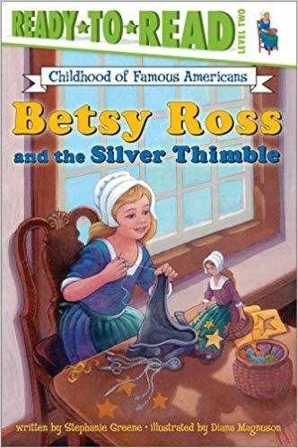 Betsy Ross and the Silver Thimble (Ready-to-Read. Level 2)