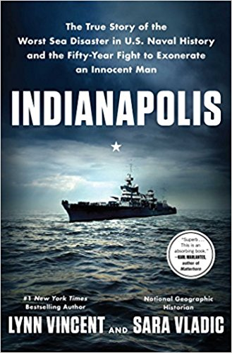 Indianapolis: The True Story of the Worst Sea Disaster in U.S. Naval History and the Fifty-Ye