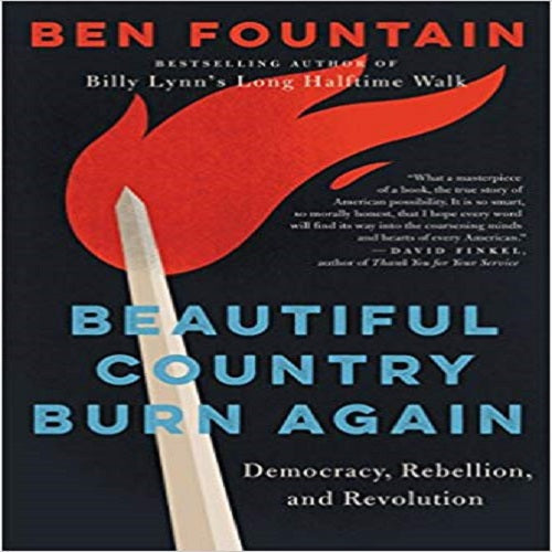 Beautiful Country Burn Again: Democracy, Rebellion, and Revolution