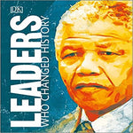 Leaders Who Changed History: Leaders